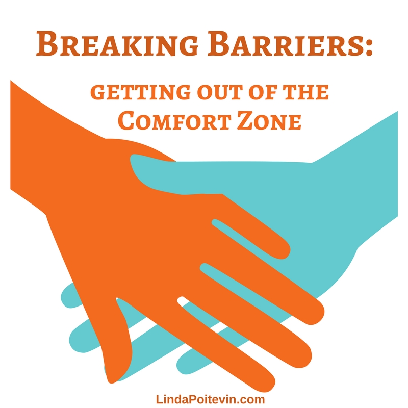 Breaking Barriers: Getting out of the Comfort Zone